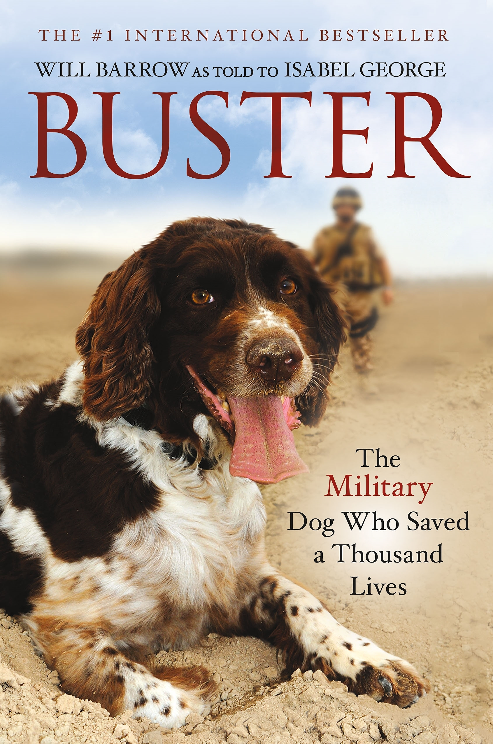 Buster The Military Dog Who Saved A Thousand Lives